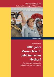 2000 Jahre Varusschlacht – Jubiläum eines Mythos