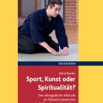 Sport, Kunst oder Spiritualität